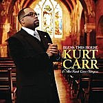 Kurt Carr & The Kurt Carr Singers Bless This House