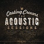 Casting Crowns The Acoustic Sessions: Volume One
