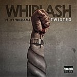 Whiplash Twisted (Feat. Ky Williams)