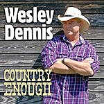 Wesley Dennis Country Enough