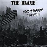 Blame America Destroys The World