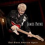 James Payne God Bless America Again