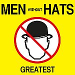 Men Without Hats Greatest