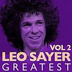 Leo Sayer Greatest, Vol.2