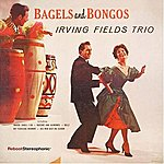Irving Fields Trio Bagels And Bongos