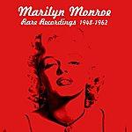 Marilyn Monroe Rare Recordings 1948-1962
