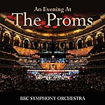 BBC Symphony Orchestra An Evening At The Proms