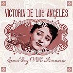 Victoria De Los Angeles Spanish Song Of The Renaissance