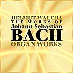 Helmut Walcha The Works Of Johann Sebastian Bach: Organ Works