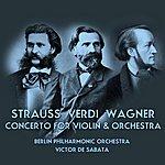 Berlin Philharmonic Orchestra Strauss Verdi Wagner