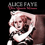 Alice Faye This Year's Kisses