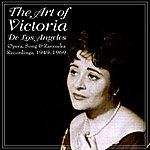 Victoria De Los Angeles The Art Of Victoria De Los Angeles - Opera, Song & Zarzuela Recordings, 1949-1956