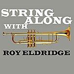 Roy Eldridge String Along With Roy Eldridge