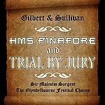 Glyndebourne Festival Chorus Hms Pinafore & Trial By Jury