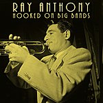 Ray Anthony Hooked On Big Bands