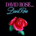 David Rose David Rose Plays David Rose