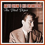 Artie Shaw & His Orchestra The Pied Piper