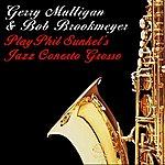 Gerry Mulligan Gerry Mulligan And Bob Brookmeyer Play Phil Sunkel's Jazz Concerto Grosso