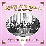 Benny Goodman & His Orchestra Swingin' Through The Years