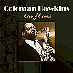 Coleman Hawkins Coleman Hawkins - Low Flame