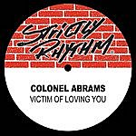 Colonel Abrams Victim Of Loving You