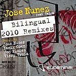 Jose Nunez Bilingual (2010 Remixes)