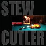 Stew Cutler After Hours