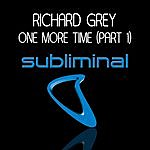 Richard Grey One More Time (Part One)