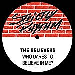 The Believers Who Dares To Believe In Me?