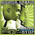 Quentin Harris Can't Stop
