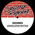 The Darkman Annihilating Rhythm