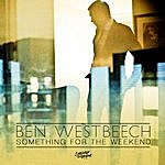 Ben Westbeech Something For The Weekend