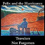 Felix Travelers Not Forgotten