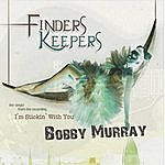 Bobby Murray Finders Keepers