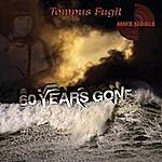 Mike Noble 60 Years Gone (Tempus Fugit)