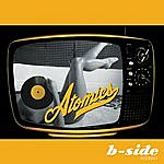 The Atomics B-Side Stereo