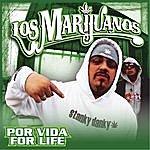 Los Marijuanos Por Vida / For Life