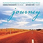 Anthony Pope Journey: Australian Contemporary Trumpet And Pipe Organ Music
