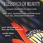 Amy Ziegelbaum Blessings Of Beauty: A Classic Collection Of Judaic Gems By Kurt Weill, Salamone Rossi, Morton Gould, Billy Joel, David Amram And More...