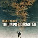 Charlie A'Court Triumph & Disaster