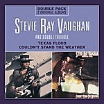 Stevie Ray Vaughan Texas Flood/Couldn't Stand The Weather