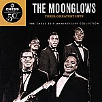 The Moonglows Their Greatest Hits: The Chess 50th Anniversary Collection