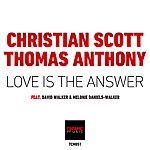 Christian Scott Love Is The Answer