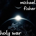Michael Fisher Holy War