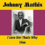 Johnny Mathis I Love Her That's Why