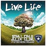 Jean-Paul Live Life (Feat. Syreneiscreamy)