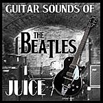 Juice Guitar Sounds Of The Beatles