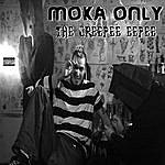 Moka Only The Creepee Eepee