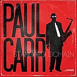 Paul Carr Standard Domain (Feat. Terell Stafford, Joey Caderazzo, Michael Bowie & Lewis Nash)