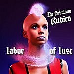 The Fabulous Rudies Labor Of Lust